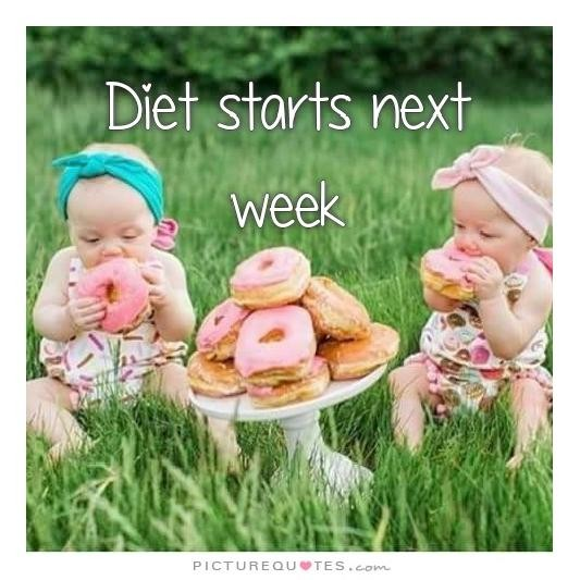 Diet starts next week quote Picture Quote #1