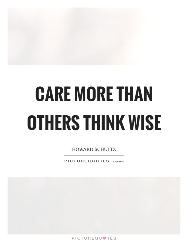 Care more than others think wise Picture Quote #1