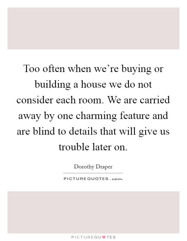 Too often when we 39 re buying or building a house we do not for Features to consider when building a new home