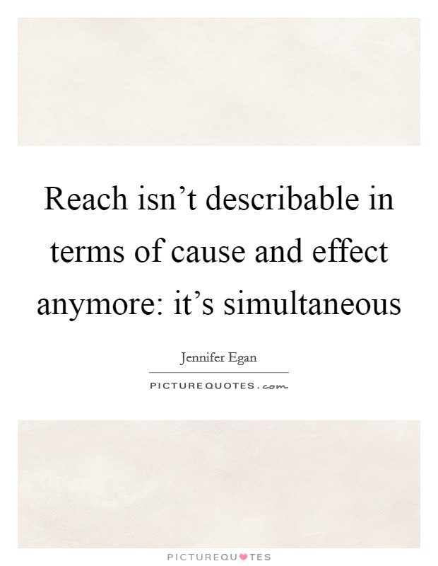 Reach isn't describable in terms of cause and effect anymore: it's simultaneous Picture Quote #1