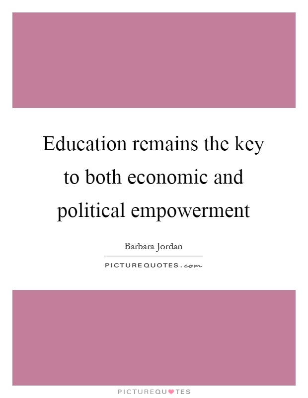Education remains the key to both economic and political empowerment Picture Quote #1