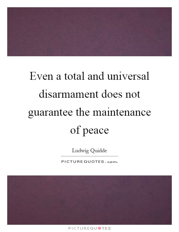 Total disarmament is a way to peace