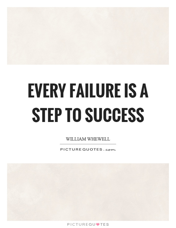 Every failure is a step to success Picture Quote #1