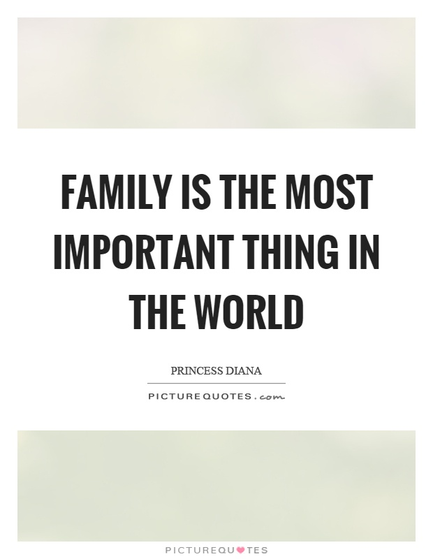 Family is the most important thing in the world Picture Quote #1