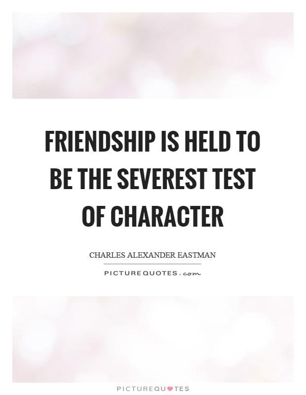 test of friendship quotes
