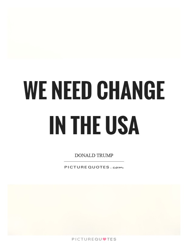 We need change in the USA Picture Quote #1