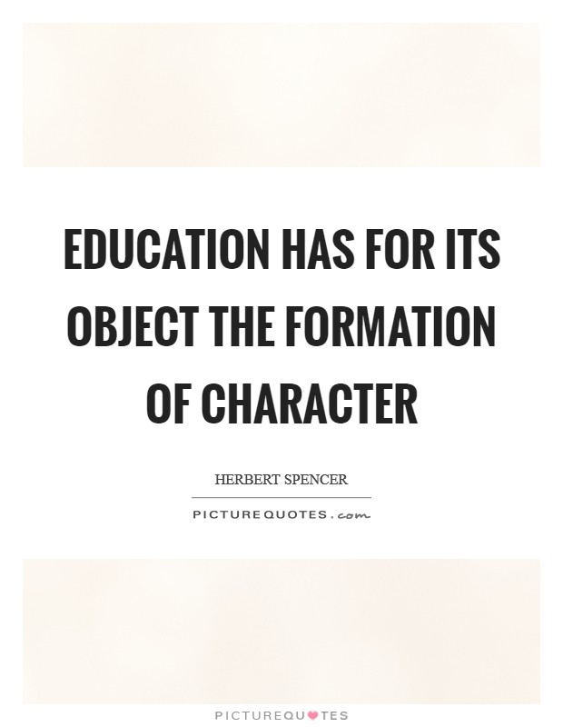 Education has for its object the formation of character Picture Quote #1