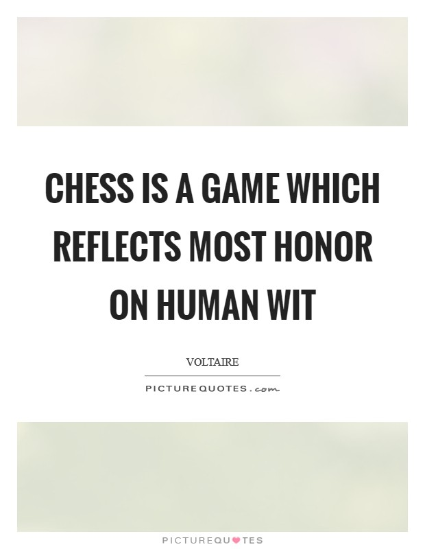 Chess is a game which reflects most honor on human wit Picture Quote #1