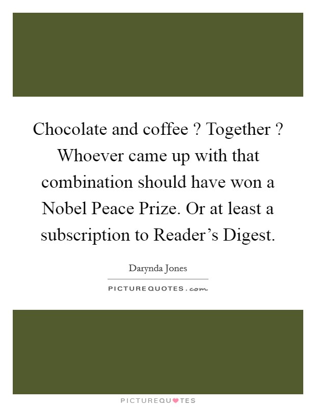 chocolate and coffee together whoever came up that
