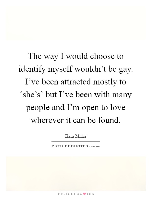 I identify myself as gay