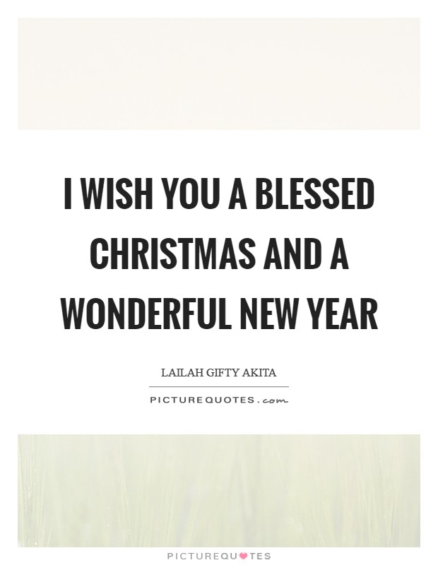 I wish you a blessed Christmas and a wonderful New Year Picture Quote #1