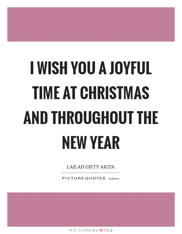 I wish you a joyful time at Christmas and throughout the New Year Picture Quote #1