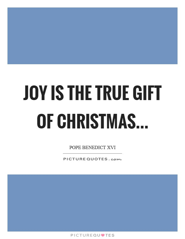Joy is the true gift of Christmas Picture Quote #1