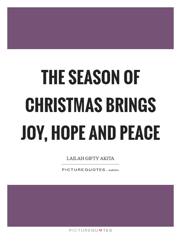 The season of Christmas brings joy, hope and peace Picture Quote #1