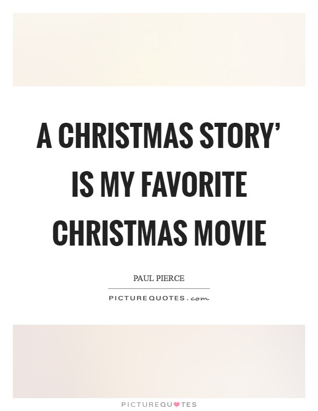 A Christmas Story' is my favorite Christmas movie Picture Quote #1