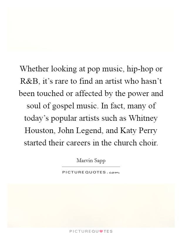 Whether looking at pop music, hip-hop or R Picture Quote #1
