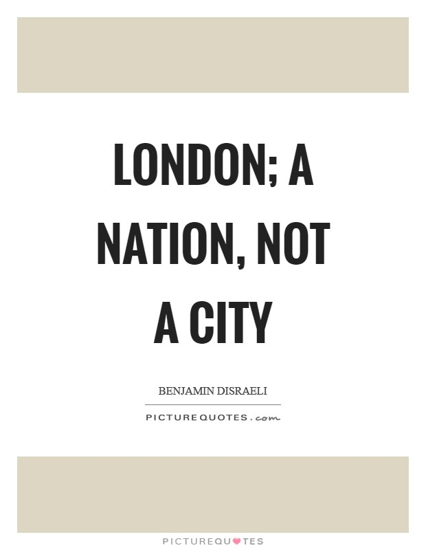 London; a nation, not a city Picture Quote #1