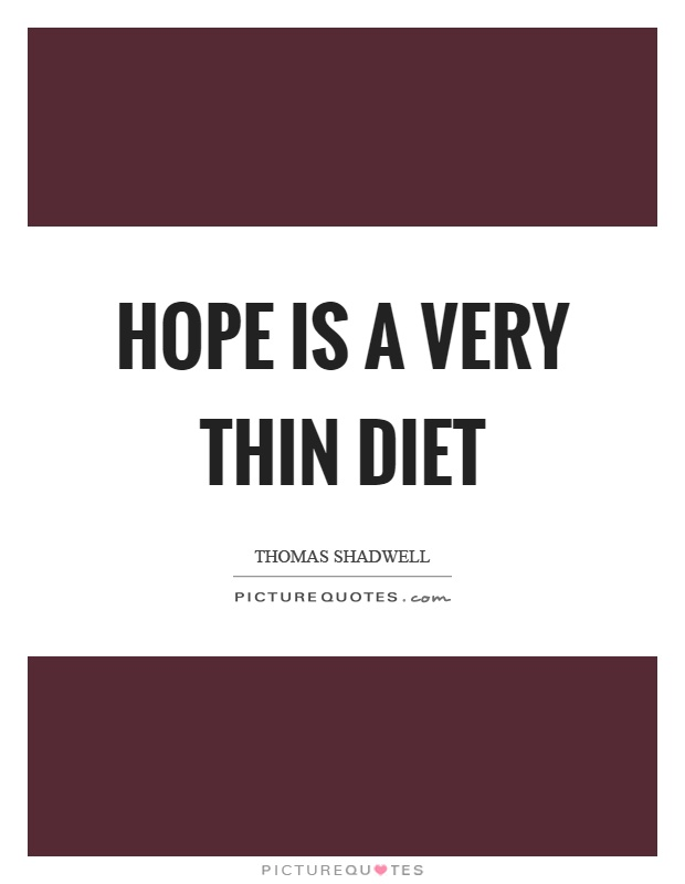 Hope is a very thin diet Picture Quote #1