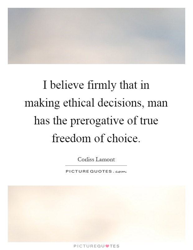 our freedom to make ethical Freedom of conscience in ethical decision making by fr juan r vélez, md  fr juan r vélez g is a priest of the prelature of opus dei who resides in.
