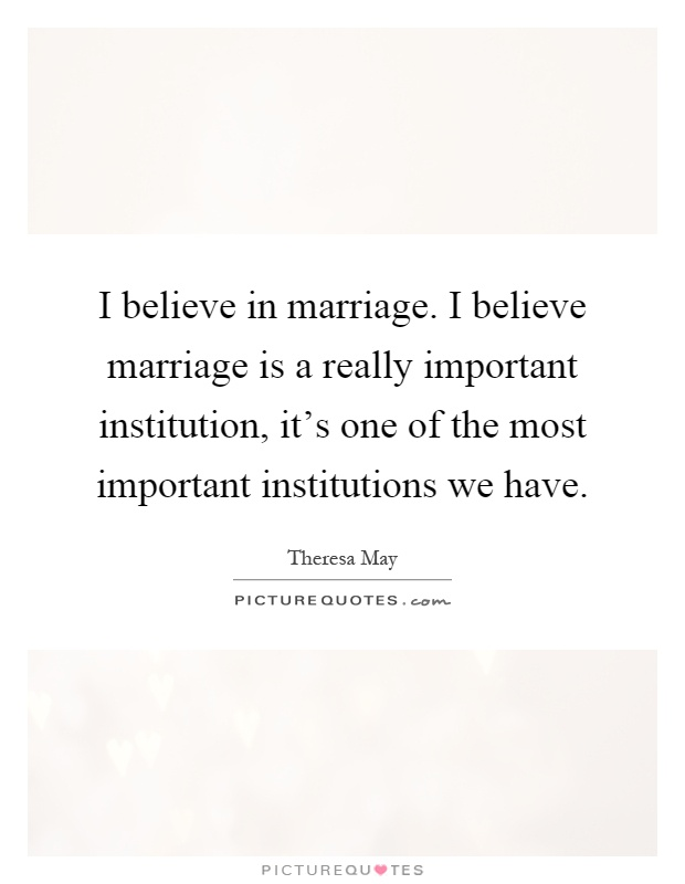 marriage one of societys most important institutions Families, values and change: setting the  institutions have played a very important role in catering not  to the discussion of families and cultural diversity.