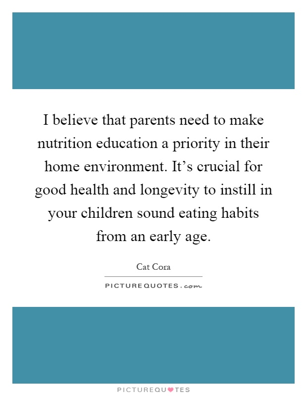I believe that parents need to make nutrition education a ...
