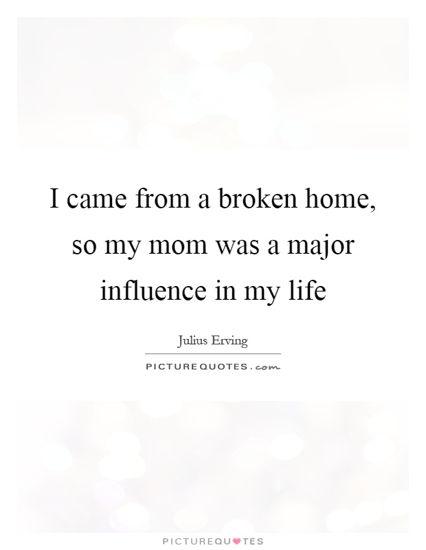 my mom influence My mother has had a positive influence on my life essays  my mom has always had us involved in  to realize what an extraordinary influence my mother has been.
