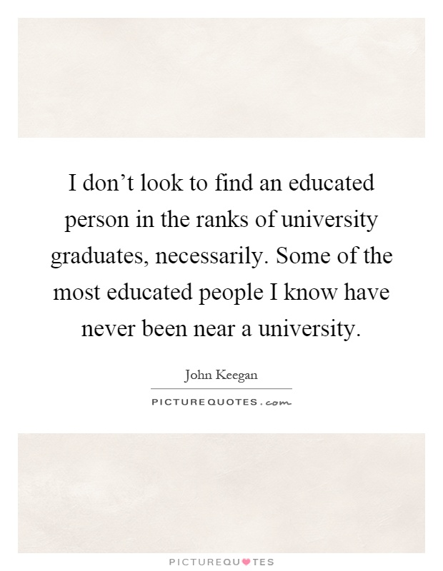 """responsibilities of an educated person If we were to adopt this definition of """"educated"""", many of the  for that matter, any  set of intellectual objectives, any description of what it means."""