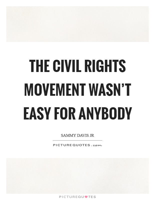 The civil rights movement wasn't easy for anybody Picture Quote #1