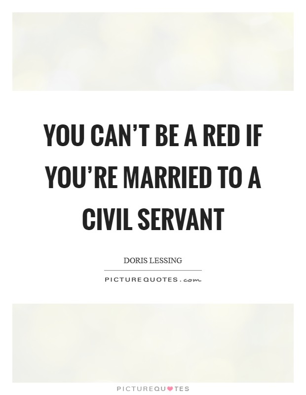You can't be a Red if you're married to a civil servant Picture Quote #1