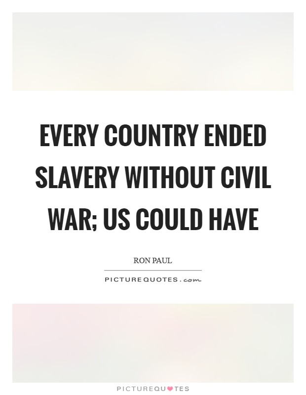 the civil war and how it ended slavery in the us The civil war a civil war is a war between opposing groups of citizens from the same country  a person who worked to end slavery  that abolished slavery in us.