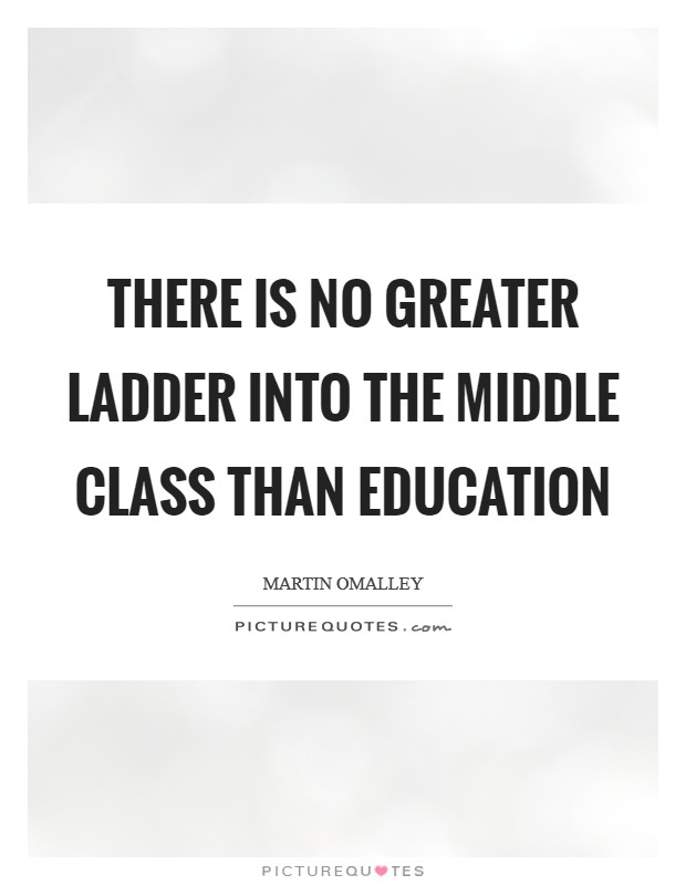 There is no greater ladder into the middle class than education Picture Quote #1