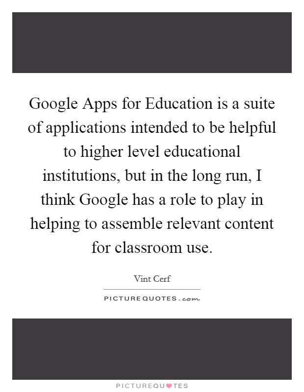 Google Apps For Education Is A Suite Of Applications Intended To Picture Quotes