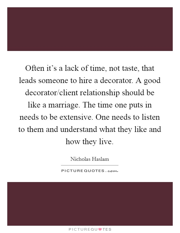 Often It 39 S A Lack Of Time Not Taste That Leads Someone