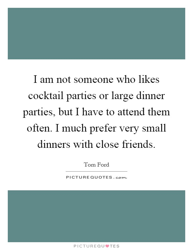 Having Dinner With Friends Quotes & Sayings | Having Dinner With
