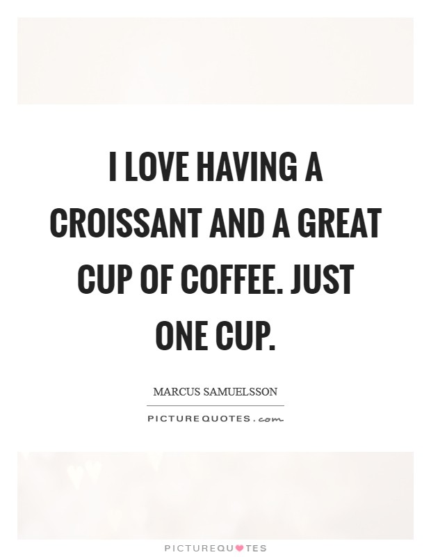 Love Of Coffee Quotes Sayings Love Of Coffee Picture Quotes