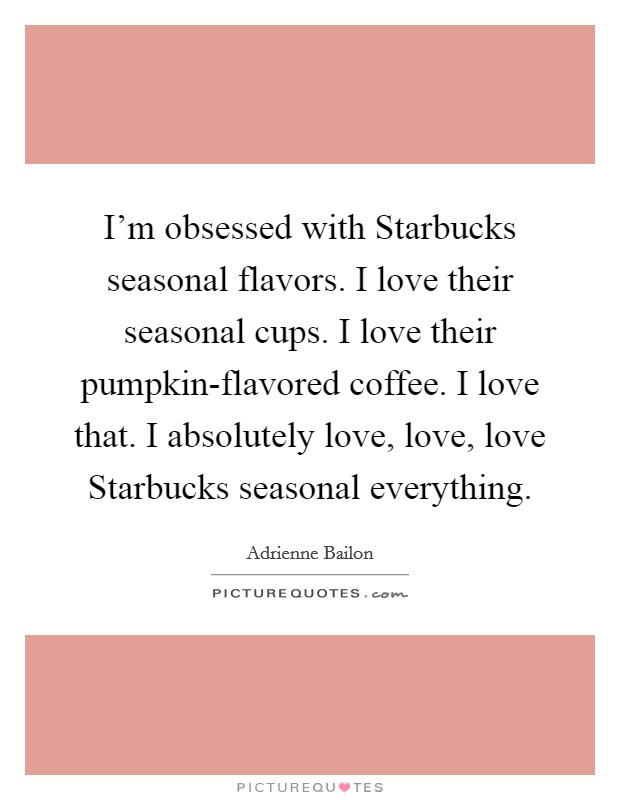 I\'m obsessed with Starbucks seasonal flavors. I love their ...