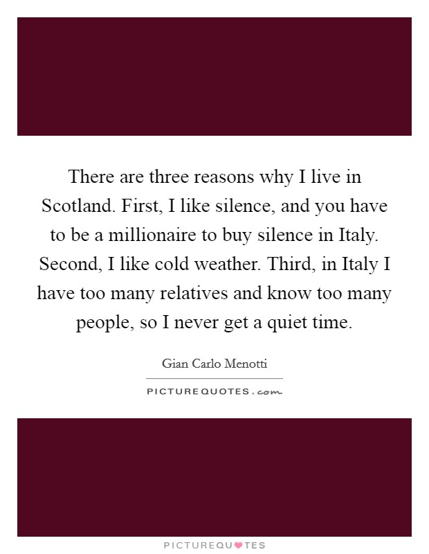 There are three reasons why I live in Scotland  First, I