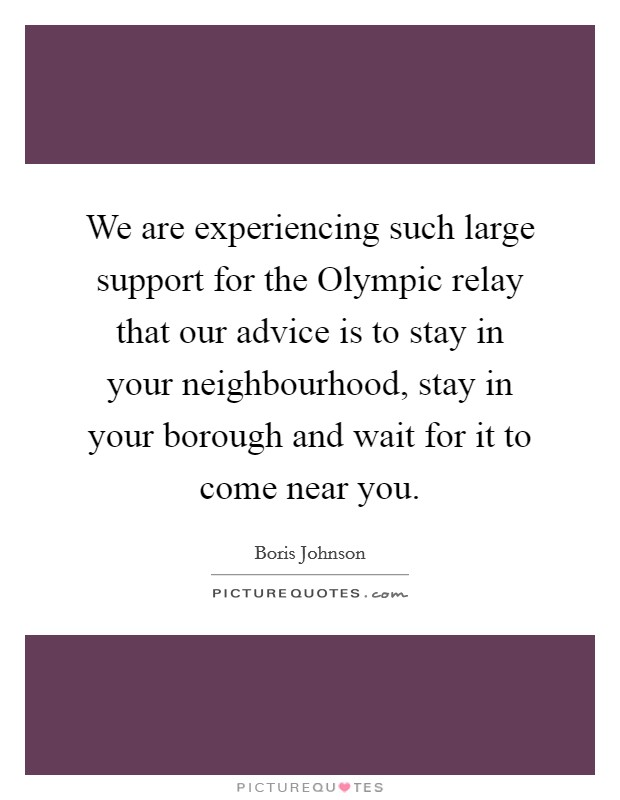 We Are Experiencing Such Large Support For The Olympic Relay That Our  Advice Is To Stay