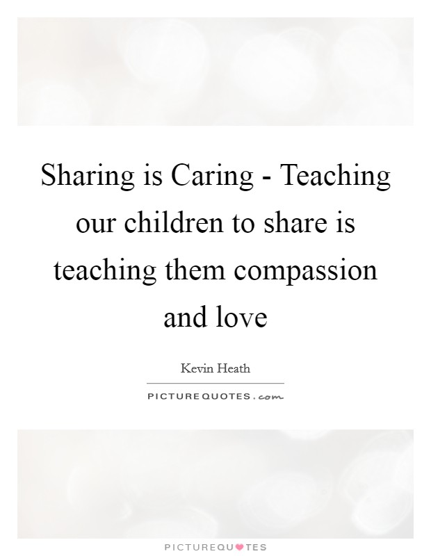 Sharing is Caring - Teaching our children to share is ...