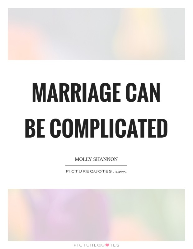 Marriage can be complicated Picture Quote #1