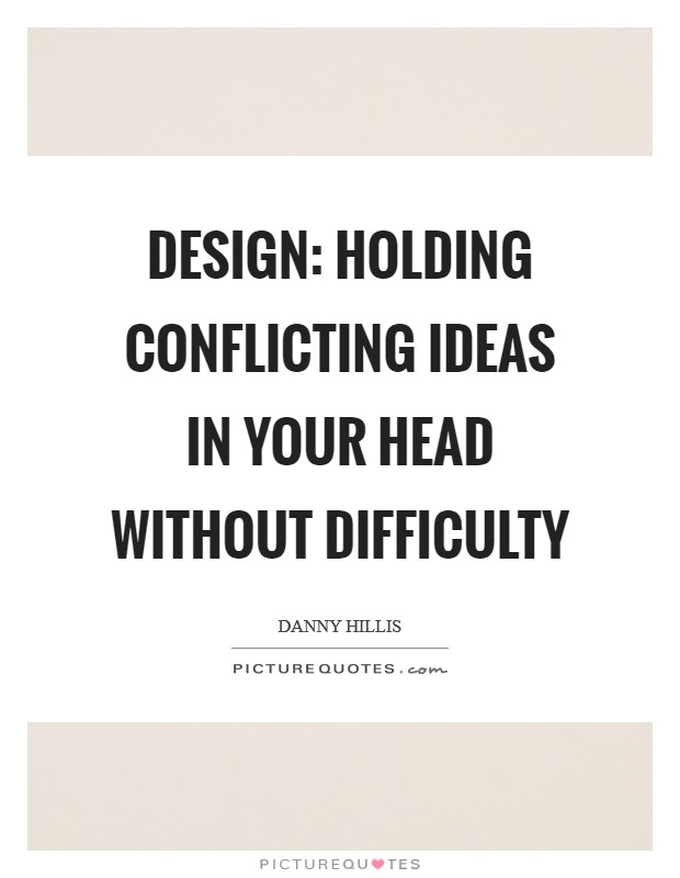 Design: holding conflicting ideas in your head without difficulty Picture Quote #1