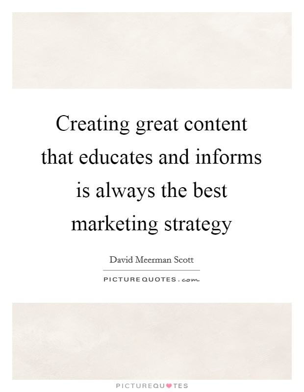 Creating great content that educates and informs is always