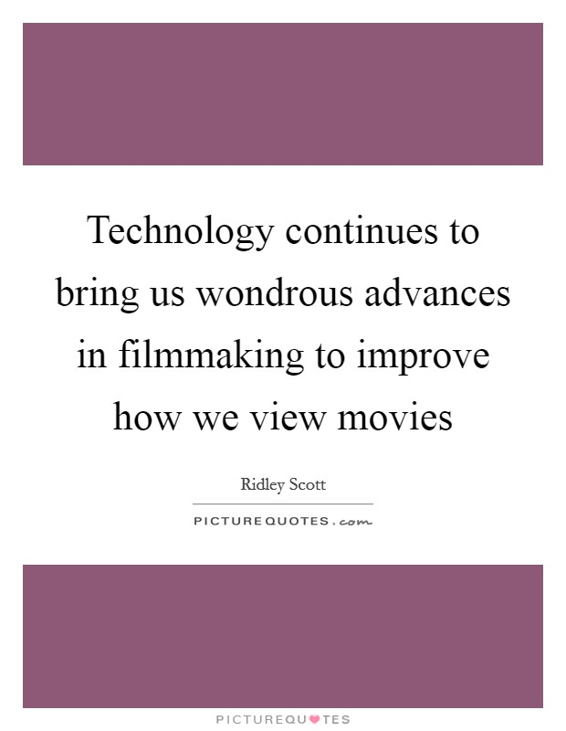 depiction of technological advancements in movies Smoking in the movies: dga responds to the controversy   the issues of smoking in the movies,  decades ago with many technological advancements.