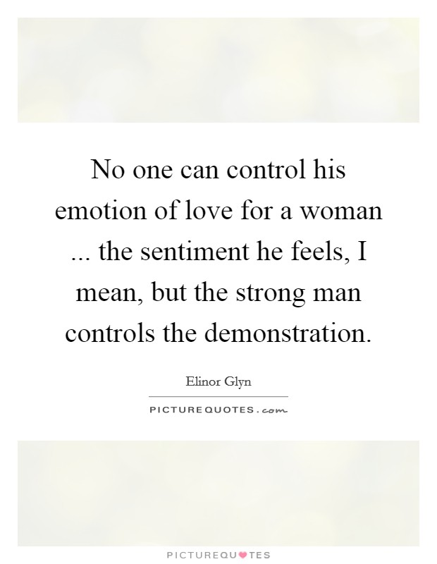the strong emotion of love Love and emotions are different love may be the most powerful emotion in human existence but we interpret it with the affections we have for our partners in.