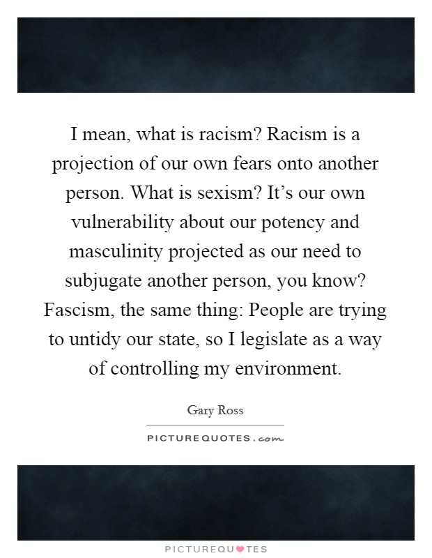 what is racism where might one When you and the administration can name the one or two folks of color who are routinely asked to reside on every committee in your organization, then you might have an institutionalized racism.