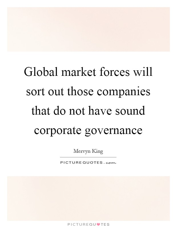 Global market forces will sort out those companies that do not have sound corporate governance Picture Quote #1