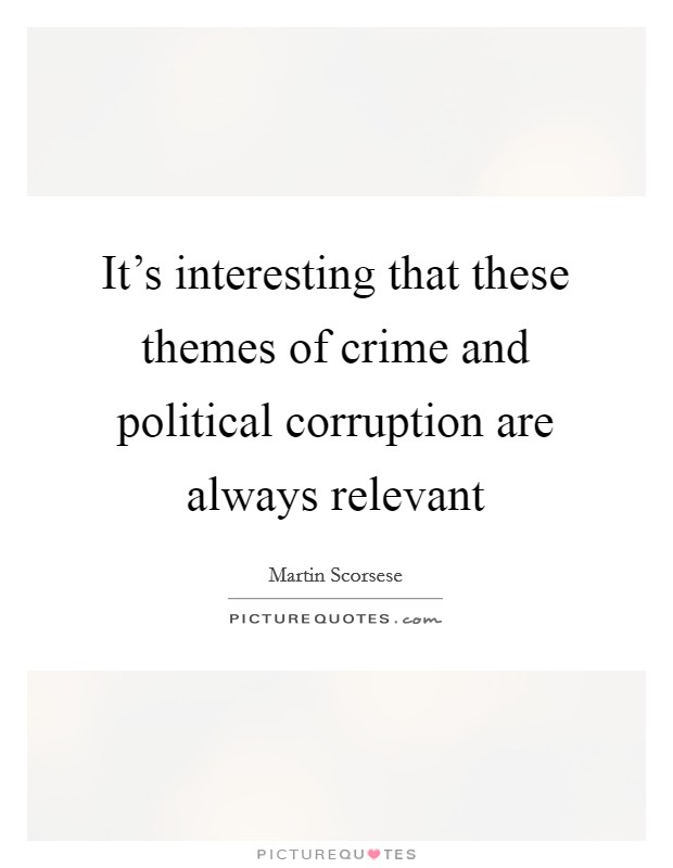 nothing political corruption 725 quotes have been tagged as corruption: friedrich nietzsche: 'whoever fights monsters should see to it that in the process he does not become a monste.