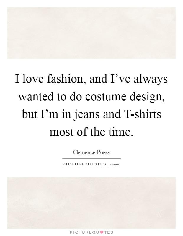 Costume Design Quotes Sayings Costume Design Picture Quotes