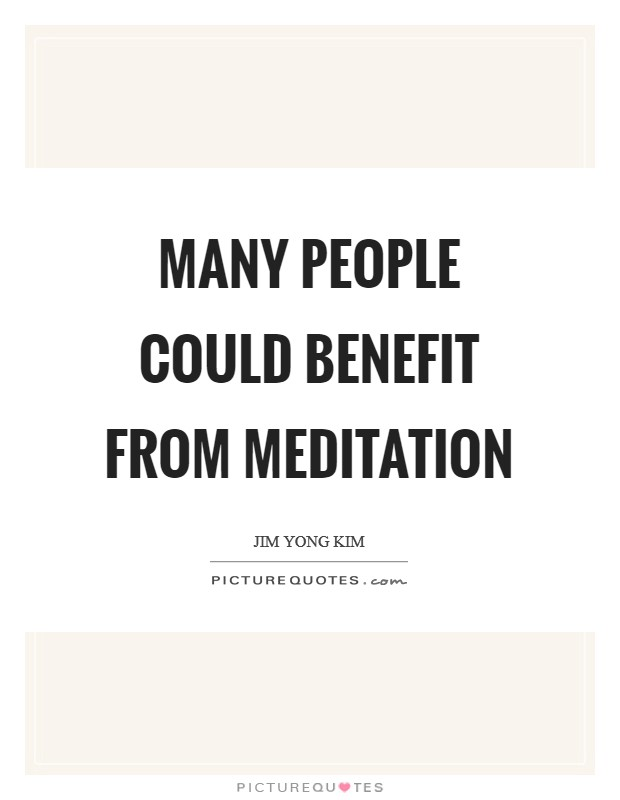 Many people could benefit from meditation Picture Quote #1