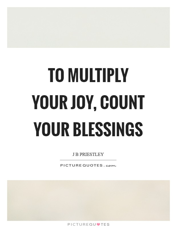 To multiply your joy, count your blessings Picture Quote #1